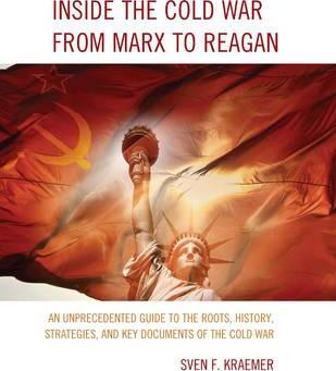 Inside the Cold War From Marx to Reagan