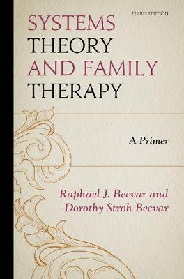 Systems Theory and Family Therapy : A Primer