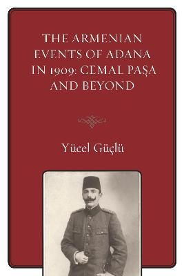 The Armenian Events Of Adana In 1909 Cover Image
