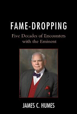 Fame-Dropping  Five Decades of Encounters with the Eminent
