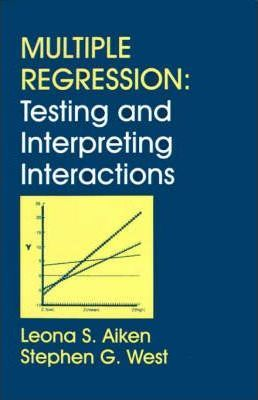 Multiple Regression : Testing and Interpreting Interactions