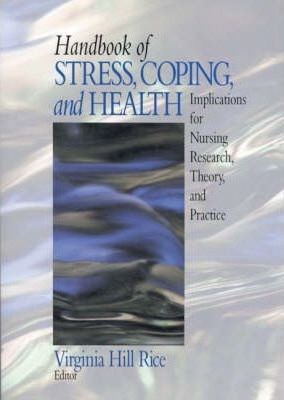 Handbook of Stress, Coping and Health: Implications for Nursing Research, Theory and Practice