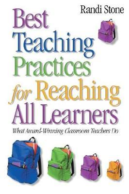 Best Teaching Practices for Reaching All Learners  What Award-Winning Classroom Teachers Do
