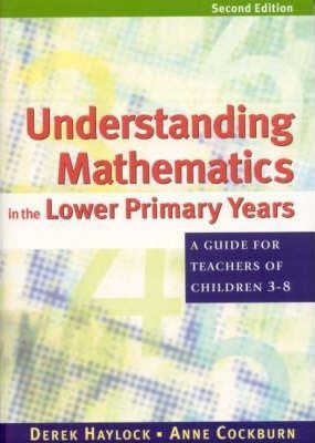 Understanding Mathematics in the Lower Primary Years: A Guide for Teachers of Children 3 - 8