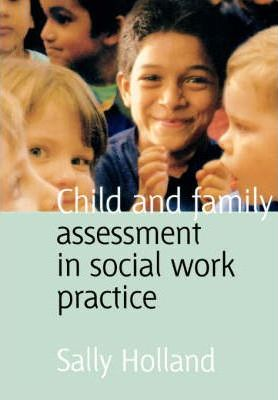 Child and Family Assessment in Social Work Practice
