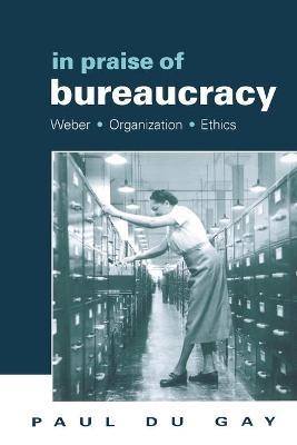 In Praise of Bureaucracy