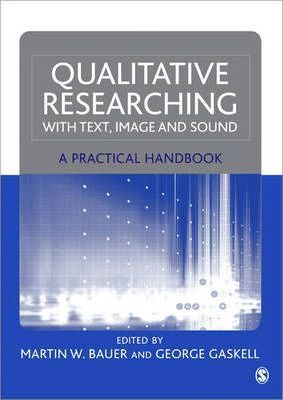 Qualitative Researching with Text, Image and Sound : A Practical Handbook for Social Research