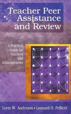 Teacher Peer Assistance and Review  A Practical Guide for Teachers and Administrators