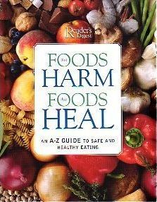 Foods That Harm, Foods That Heal : An A-Z Guide to Safe and Healthy Eating – Reader's Digest