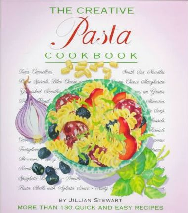 The Creative Pasta Cookbook