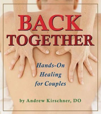 Back Together : Hands-On Healing for Couples