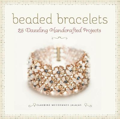 Beaded Bracelets  25 Dazzling Handcrafted Projects