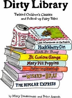 Dirty Library : Twisted Children's Classics and Folked-Up Fairy Tales