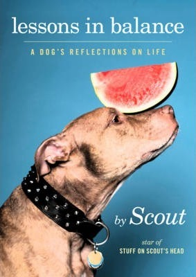 Lessons in Balance : A Dog's Reflections on Life