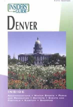 Insiders' Guide to Denver
