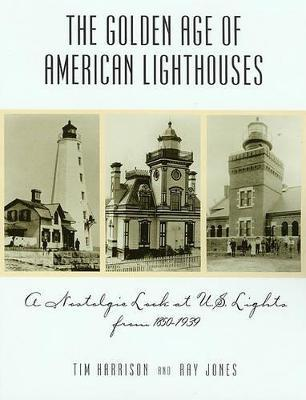 Golden Age of American Lighthouses, 1850 to 1939