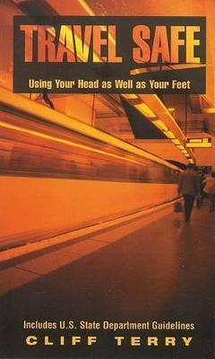 Travel Safe  Using Your Head as Well as Your Feet Including U.S. State Department Guidelines