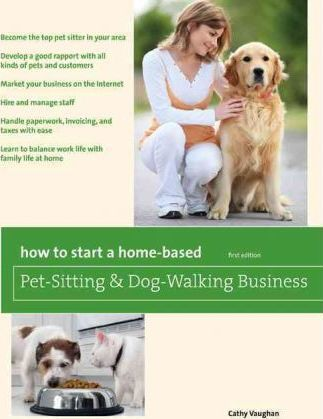 How to Start a Home-Based Pet-Sitting and Dog-Walking