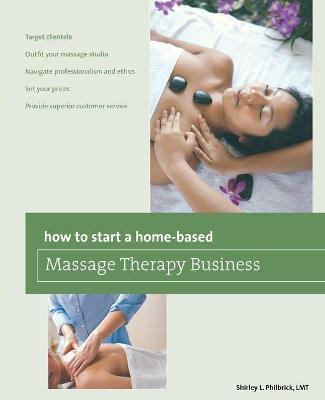 How to Start a Home-based Massage Therapy Business – Shirley L. Philbrick