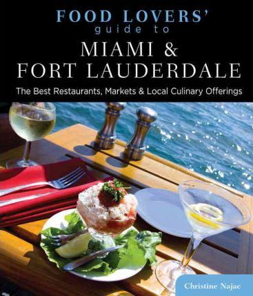 Food Lovers' Guide to (R) Miami & Fort Lauderdale