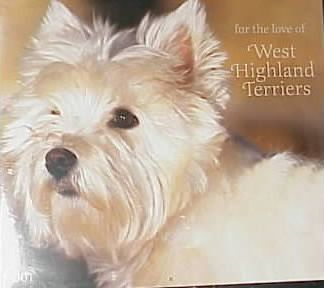 For the Love of West Highland Terriers 2001 Calendar