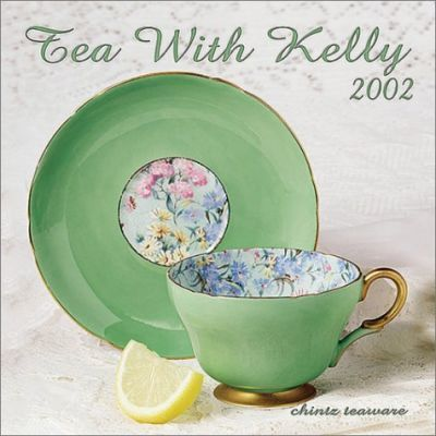 Tea with Kelly: 2002