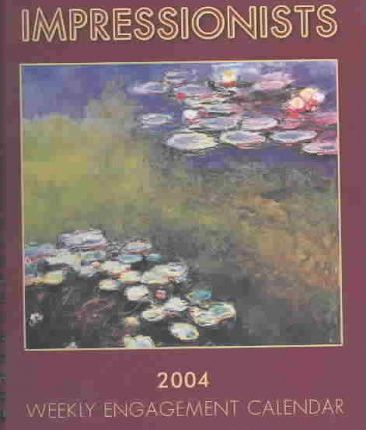 Impressionists Hardcover Weekly Engagement Calendar: 2004
