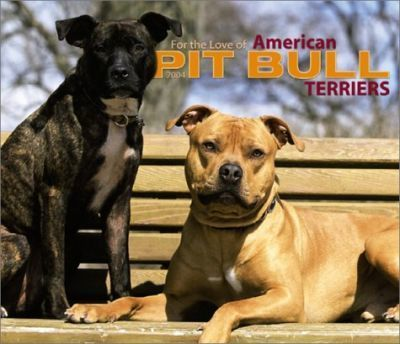 For the Love of American Pit Bull Terriers Deluxe Wall Calendar: 2004