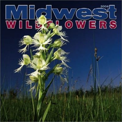 Midwest Wildflowers Wall Calendar: 2004