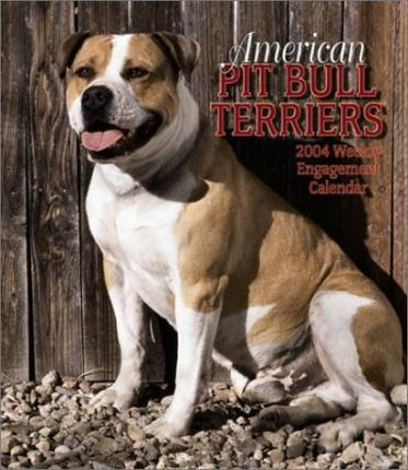 American Pit Bull Terriers Hardcover Weekly Engagement Calendar: 2004