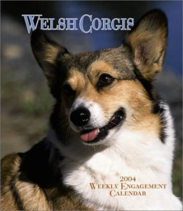 Welsh Corgis Hardcover Weekly Engagement Calendar: 2004