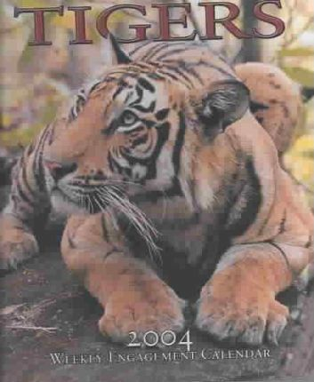 Tigers Hardcover Weekly Engagement Calendar: 2004