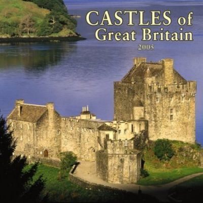 Castles of Great Britain Wall Calendar 2005