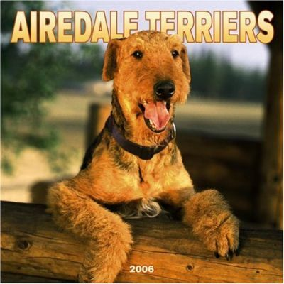 Airedale Terriers 2006 Calendar