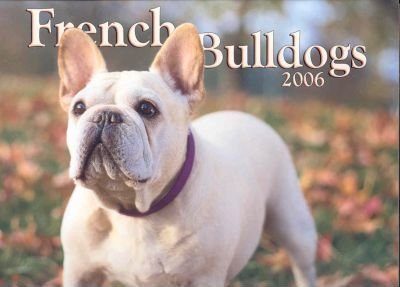 French Bulldogs 2006 Calendar