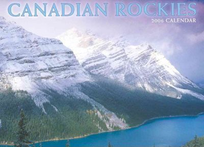 Canadian Rockies 2006 Calendar
