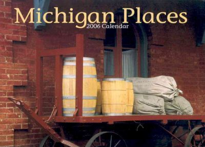 Michigan Places 2006 Calendar