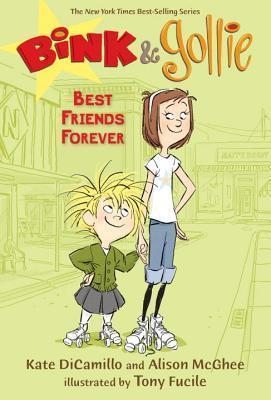Bink And Gollie Best Friends Forever Book 3 Dicamillo Kate