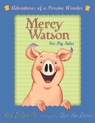 Mercy Watson Boxed Set: Adventures Of A