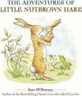 The Adventures of Little Nutbrown Hare : Sam McBratney ...