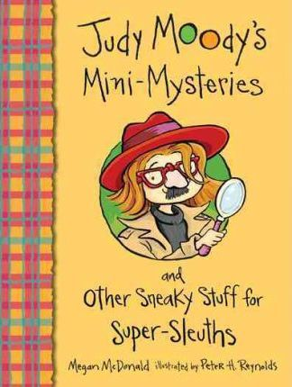 Judy Moody's Mini Mysteries and Other Sneaky Stuff for Super