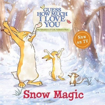 12ffc99c9430 Guess How Much I Love You: Snow Magic : Sam McBratney : 9780763666279