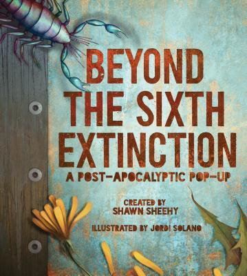 Beyond the Sixth Extinction A Post-Apocalytic Pop-up