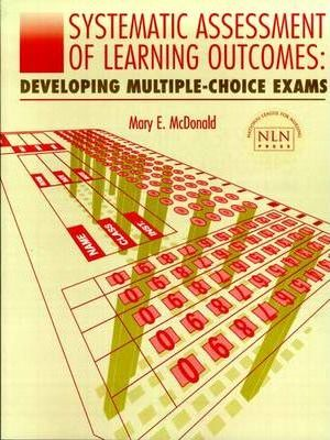 Systematic Assessment of Learning Outcomes : Developing Multiple-Choice Exams