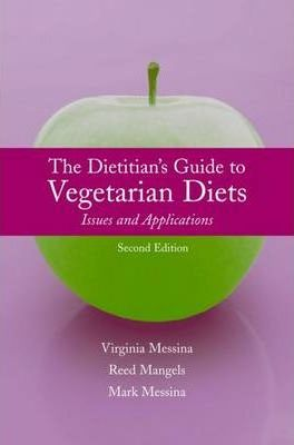 The Dietitian's Guide to Vegetarian Diets : Issues and Applications