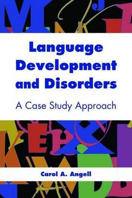 Language Development And Disorders A Case Study Approach