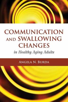 Communication And Swallowing Changes In Healthy Aging Adults