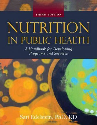 Nutrition In Public Health : A Handbook for Developing Programs and Services