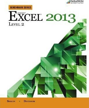 Benchmark Series: Microsoft (R) Excel 2013 Level 2
