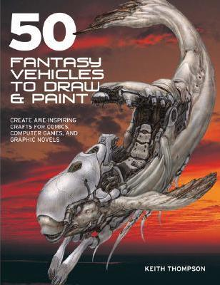 50 Fantasy Vehicles to Draw & Paint